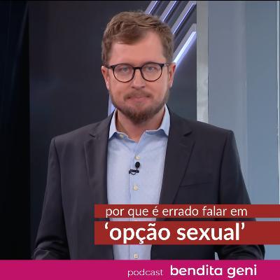 Por que é errado falar em 'opção sexual'