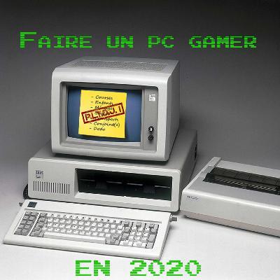 Faire un PC Gamer en 2020
