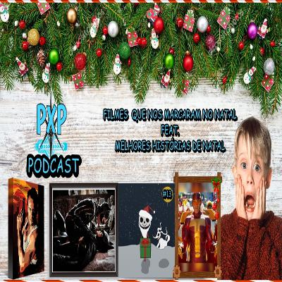 PXP PODCAST 13 - Filmes que nos marcaram no Natal Feat. Melhores histórias de Natal