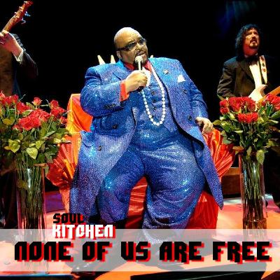 None of us are free (Soul Kitchen)