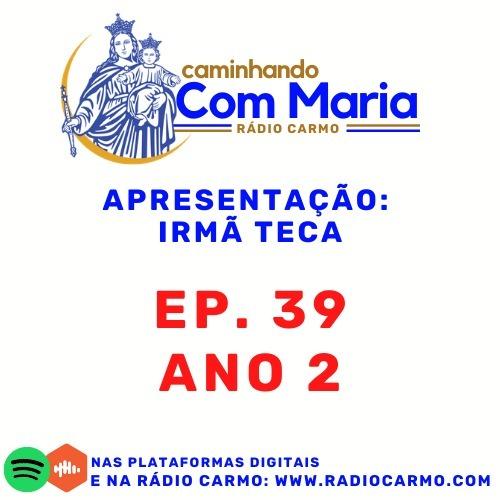 Rádio Carmo   Caminhando com Maria #39 - Irmã Teca