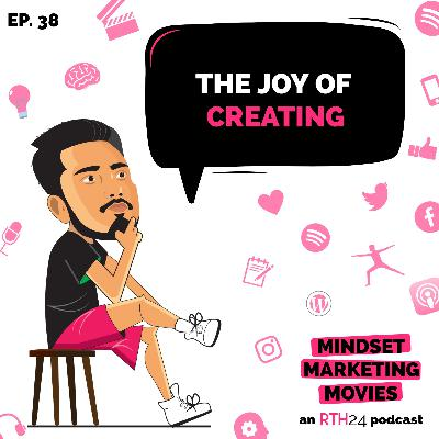 The Joy of Creating || Ep 38 || an RTH24 podcast