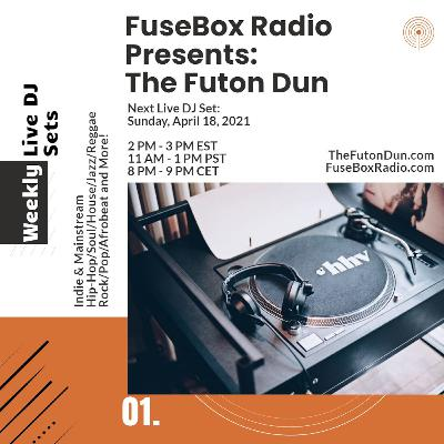 Episode 493: FuseBox Radio #645: DJ Fusion's The Futon Dun Livestream DJ Mix Spring Session #7 (Faded With Friends On The Festival Grounds Mix #4)