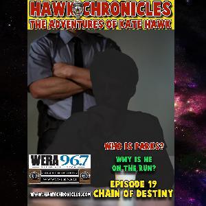 "Episode 19 Hawk Chronicles ""Chain of Destiny"""