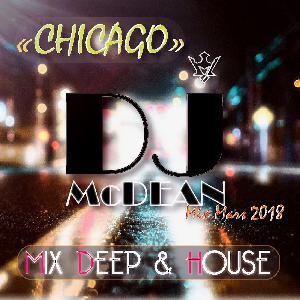 Dj MCDEAN : Deep & House 2018 - CHICAGO