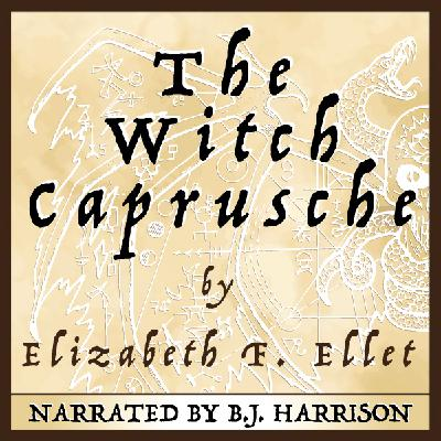 Ep. 663, The Witch Caprusche, by Elizabeth F. Ellet