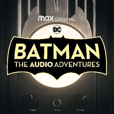 Batman: The Audio Adventures is coming soon…