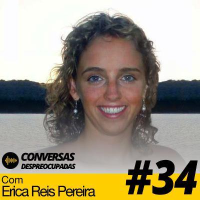 #34 – Como brilhar depois de ser despedido? – com Erica Reis Pereira