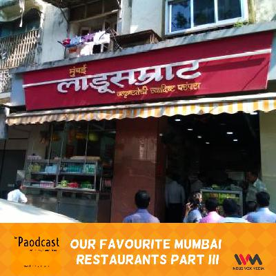 Ep. 82: Our Favourite Mumbai Restaurants Part III