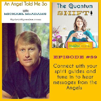 Ep #39 | Messages from the Angels, with Michael McAdams