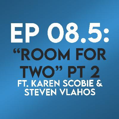 """Ep. 08.5 - """"Room for Two: Part 2"""" (Titanic) ft. Karen Scobie & Steven Vlahos"""