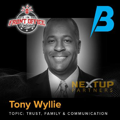Trust, Family, and Communication with Tony Wyllie, President of Special Olympics NA, NextUP Partners