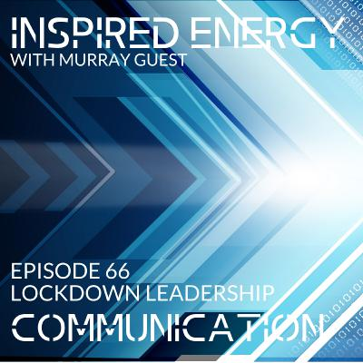 Episode 66 - Lockdown Leadership | Communication