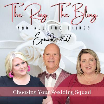 Choosing Your Wedding Squad