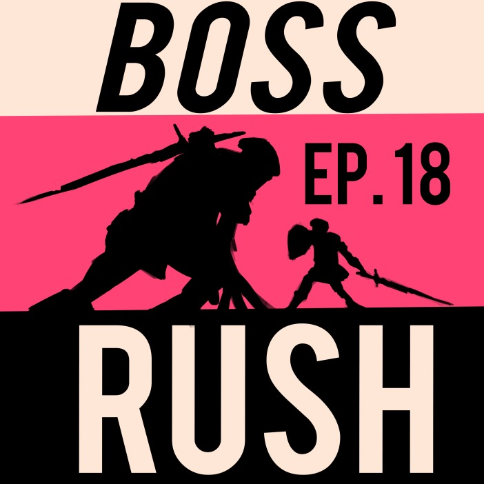 Boss Rush Podcast June 28th - Green Boy Wisdom.