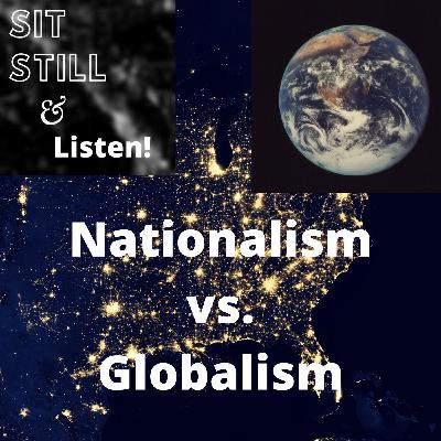 Nationalism vs. Globalism