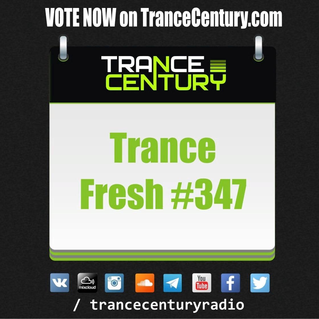 Trance Century Radio - RadioShow #TranceFresh 347