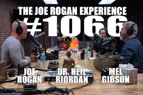 #1066 - Mel Gibson & Dr. Neil Riordan