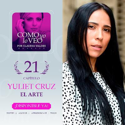 "T1 C21 ""El Arte"" invitada Yuliet Cruz"