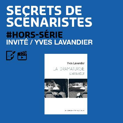SECRETS DE SCÉNARISTES #HORS-SÉRIE / Yves Lavandier