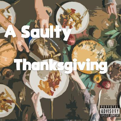 Episode 64: A Saulty Thanksgiving