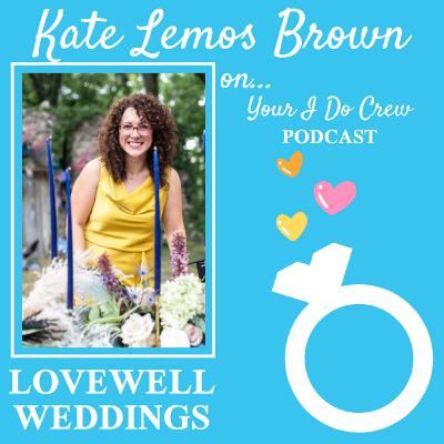 How to Reduce Stress, Anxiety, and Indecision while Planning your Wedding in a post-COVID19 Pinterest-fueled World. Ft. Kate Lemos Brown, of LoveWell Weddings