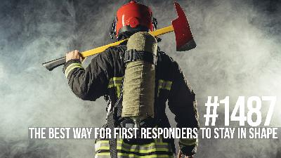 1487: The Best Way for First Responders to Stay in Shape