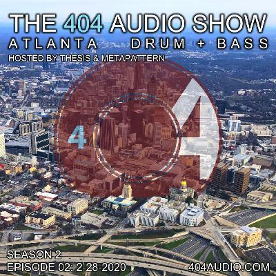 The 404 Audio Show - Hosted by Thesis & MetaPattern [S2E02]
