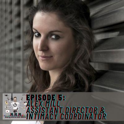 Episode 5: Alex Mill - Assistant Director & Intimacy Coordinator