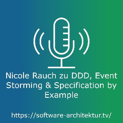 Nicole Rauch zu DDD, Event Storming & Specification by Example