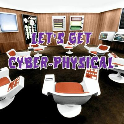 34. Let's Get Cyber-Physical