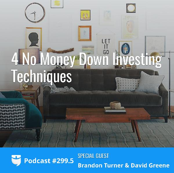 #299.5: No Money Investing – Four Techniques with Brandon Turner and David Greene