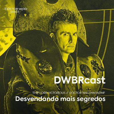 DWBRcast Time Lord Victorious 04 - Desvendando mais segredos!
