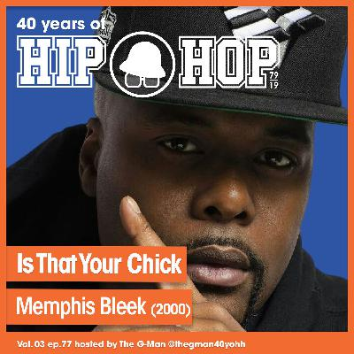 Vol.03 E77 - Is That Your Chick by Memphis Bleek feat. Jay-Z, Twista & Missy Elliott released in 2000 - 40 Years of Hip Hop