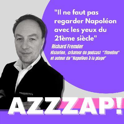"""Comment Napoléon commandait ? Richard Fremder, historien et auteur de """"Napoléon à la plage"""""""