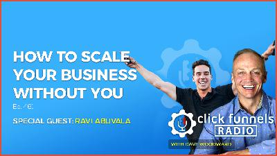 How to Scale Your Business Without You - Ravi Abuvala - CFR #461