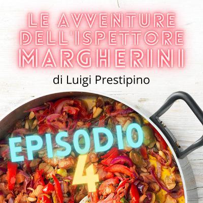 Le avventure dell'ispettore Margherini - Ep. 04