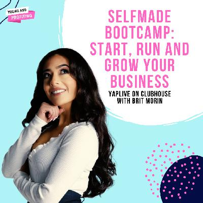 #YAPLive: Selfmade - How To Start, Run and Grow Your Business with Brit Morin