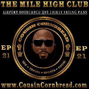 EP 21 Mile High Club Airport Food HBCU QBs Dirty Pans
