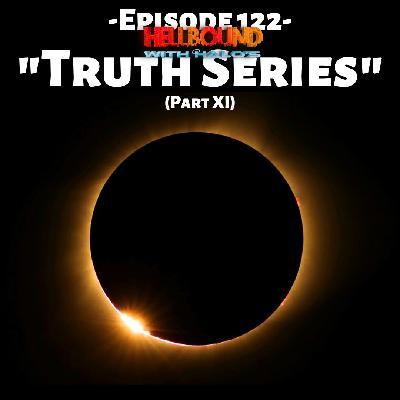 """Truth Series Part XI"""