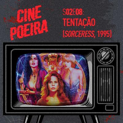 Cine Poeira S02E08 - TENTAÇÃO (1995)