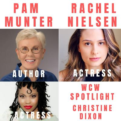 Fading Fame: Women of a Certain Age In Hollywood Author Pam Munter, Actress Rachel Nielsen & WCW Spotlight Christine Dixon