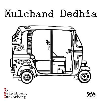 Ep. 02: Mulchand Dedhia