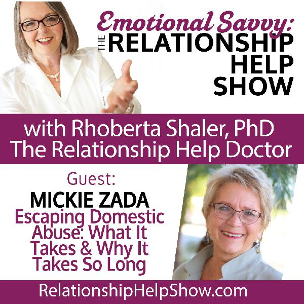 Speaking Up! Escaping Domestic Abuse: What It Takes & Why It Takes So Long GUEST: Mickie Zada