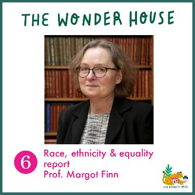 Race, Ethnicity and Equality Report in UK History with Margot Finn