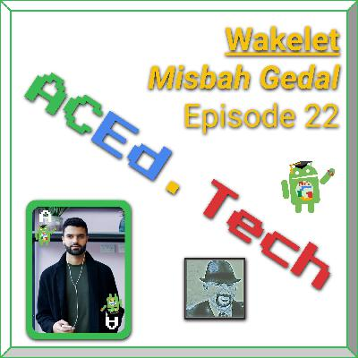 EDU: Wakelet with Misbah Gedal