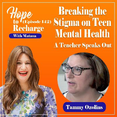 Breaking the Stigma on Teen Mental Health - A Teacher Speaks Out (Tammy Ozolins)