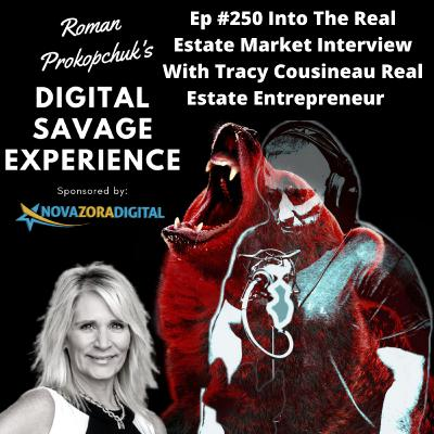 Ep #250 Into The Real Estate Market Interview With Tracy Cousineau Real Estate Entrepreneur
