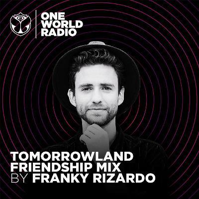 Tomorrowland Friendship Mix - Franky Rizardo
