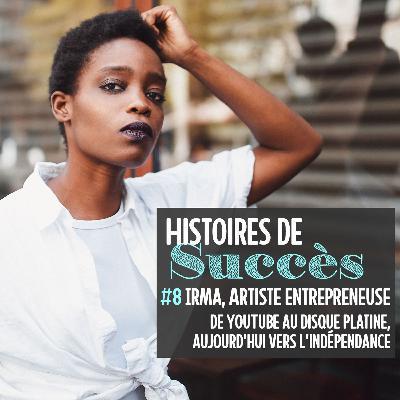 Irma, artiste-entrepreneuse : de YouTube au disque double platine, vers l'indépendance